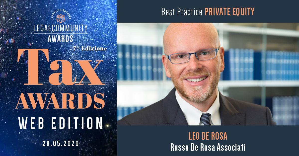 Nel corso della cerimonia per i Tax Awards 2020 organizzati da Legalcommunity Leo De Rosa ha ricevuto il premio Best Practice per il private equity