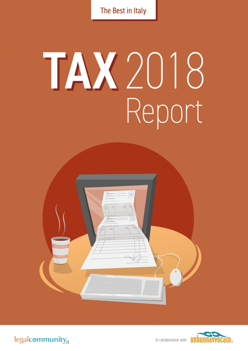Rating A for the Firm and Leo De Rosa among the more valued 5 professionals in the Tax Report 2018, The Best in Italy