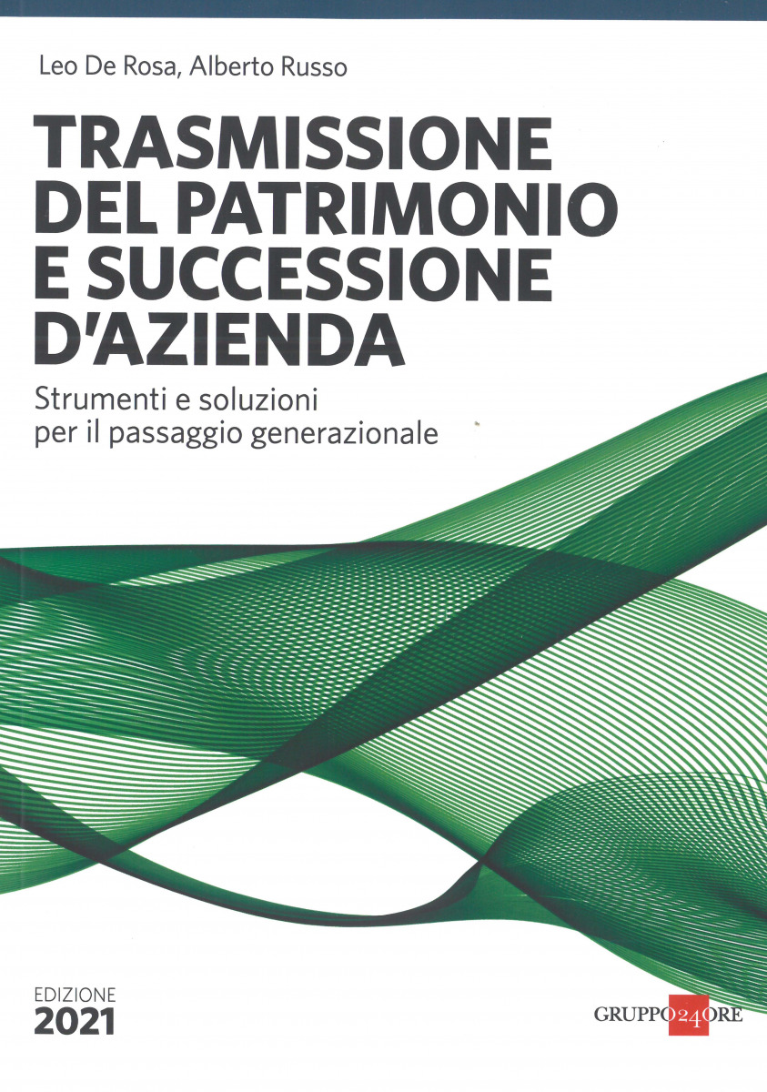 Trasmissione del patrimonio e successione d'azienda 2021